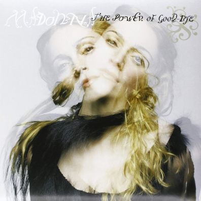 Madonna (Мадонна): The Power Of Good-Bye