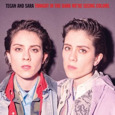 Tegan And Sara (Теган И Сара): Tonight We'Re In The Dark Seeing Colors (RSD2020)