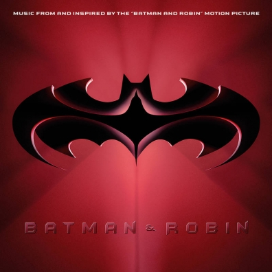 Batman & Robin: Music From And Inspired By The Batman & Robin Motion Picture (RSD2020)
