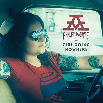 Ashley Mcbryde (Эшли Макбрайд): Girl Going Nowhere