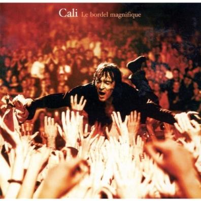 Cali (Кали): Le Bordel Magnifique - Live 2006
