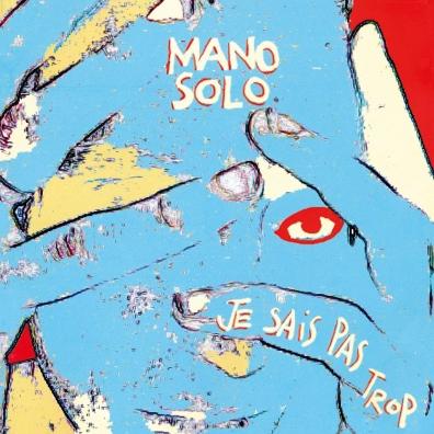 Mano Solo: Je Sais Pas Trop