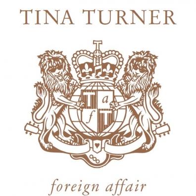 Tina Turner (Тина Тёрнер): Foreign Affair (30Th Anniversary)