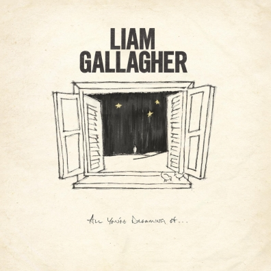 Liam Gallagher (Лиам Галлахер): All You'Re Dreaming Of…