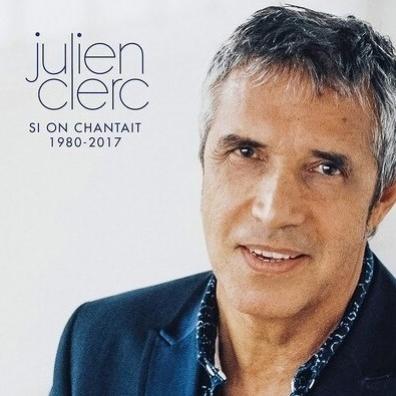 Julien Clerc (Жюльен Клерк): Si On Chantait 1980-2017