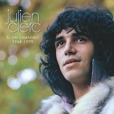 Julien Clerc (Жюльен Клерк): Si On Chantait 1968-1979