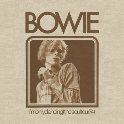 David Bowie (Дэвид Боуи): I'M Only Dancing (The Soul Tour 74) (RSD2020)