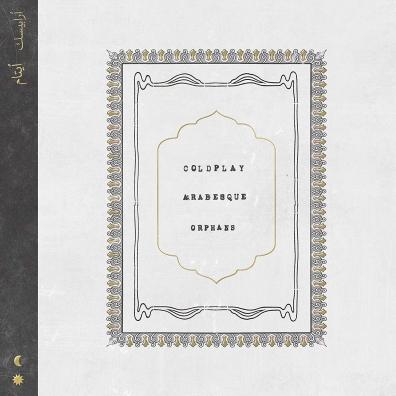 Coldplay (Колдплей): Orphans / Arabesque