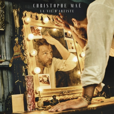 Christophe Mae (Кристоф Маэ): La Vie D'Artiste