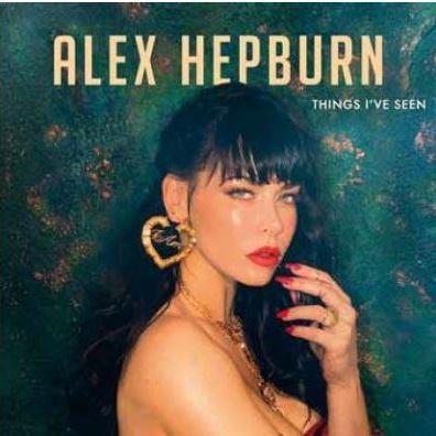 Alex Hepburn (Алекс Хепберн): Things I'Ve Seen
