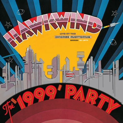 Hawkwind (Хавквинд): The 1999 Party - Live At The Chicago Auditorium 21St March, 1974