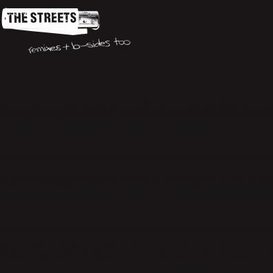 The Streets (Зе Стритс): Remixes & B Sides Too (RSD2019)