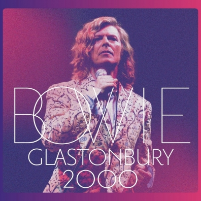 David Bowie (Дэвид Боуи): Glastonbury