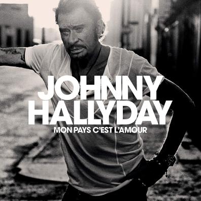 Johnny Hallyday (Джонни Холлидей): Mon Pays C'Est L'Amour