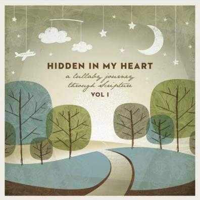 Scripture Lullabies: Hidden In My Heart (A Lullaby Journey Through Scripture)