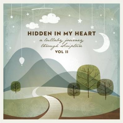 Scripture Lullabies: Hidden In My Heart (A Lullaby Journey Through Scripture) Vol. Ii
