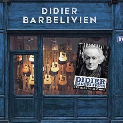 Didier Barbelivien (Дидье Барбеливьен): Createur De Chansons