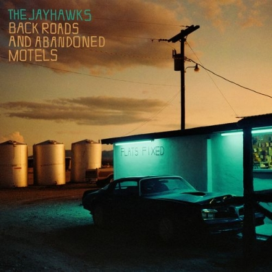 The Jayhawks (Зе Дейхавкс): Back Roads And Abandoned Motels