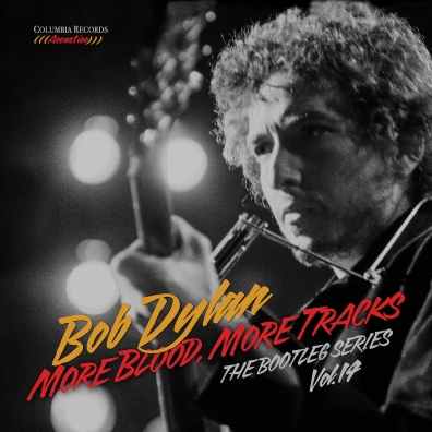 Bob Dylan (Боб Дилан): More Blood, More Tracks: The Bootleg Series Vol. 14