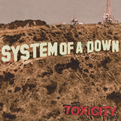 System Of A Down (Систем Оф А Даун): Toxicity