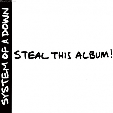 System Of A Down (Систем Оф А Даун): Steal This Album!