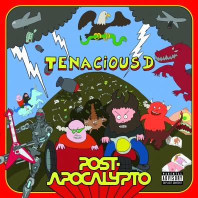 Tenacious D (Тинейшес Ди): Post-Apocalypto