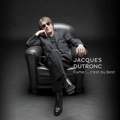 Jacques Dutronc (Жак Дютрон): Fume !....C'Est Du Best