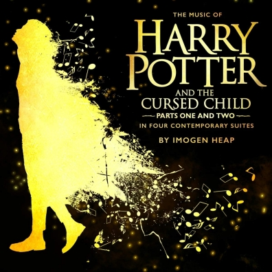 Imogen Heap (Имоджен Хип): The Music Of Harry Potter And The Cursed Child - In Four Contemporary Suites