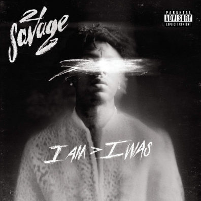 21 Savage (21 Саваж): I Am > I Was