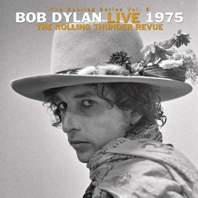 Bob Dylan (Боб Дилан): The Bootleg Series Vol. 5: Bob Dylan Live 1975, The Rolling Thunder Revue