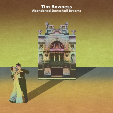 Tim Bowness (Тим Боунесс): Abandoned Dancehall Dreams