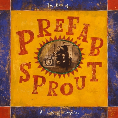Prefab Sprout (Префаб Спрут): A Life Of Surprises - The Best Of
