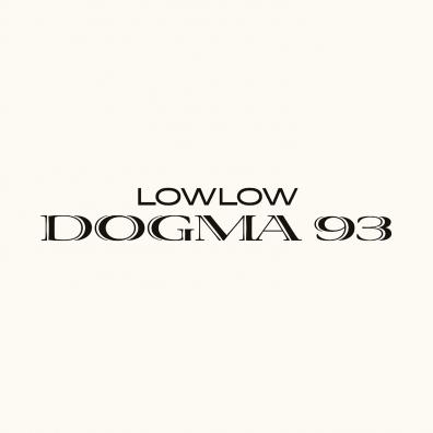 Lowlow: Dogma 93