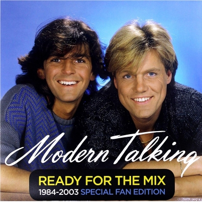 Modern Talking (Модерн Токинг): Ready For The Mix 1984-2003 Special Fan Edition