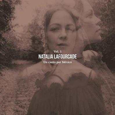 Natalia Lafourcade: Un Canto Por Mexico, Vol. 1