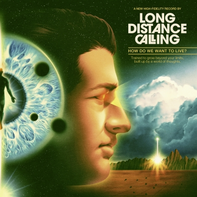 Long Distance Calling (Лонг Дистанс Коллинг): How Do We Want To Live?