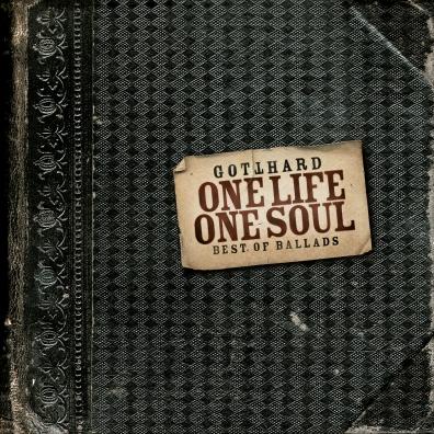 Gotthard (Готтхард): One Life One Soul - Best Of Ballads
