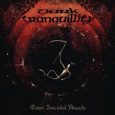 Dark Tranquillity (Дарк Транквилити): Enter Suicidal Angels - Ep