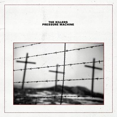 The Killers (Зе Киллерс): Pressure Machine