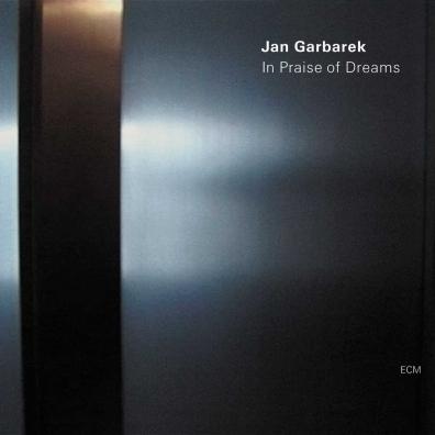 Jan Garbarek (Ян Гарбарек): In Praise Of Dreams