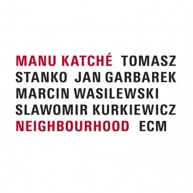 Manu Katche: Neighbourhood