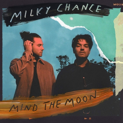 Milky Chance: Mind The Moon