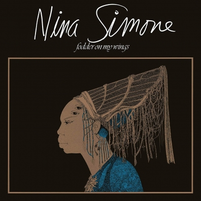 Nina Simone (Нина Симон): Fodder On My Wings