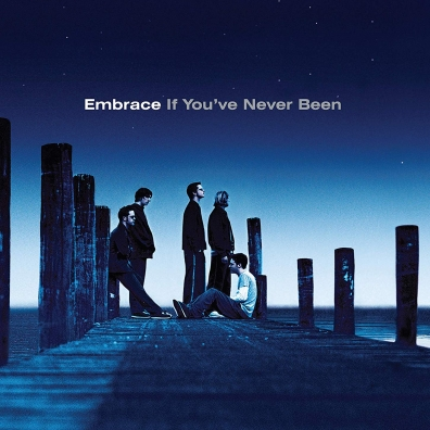 Embrace (Эмбрейс): If You've Never Been