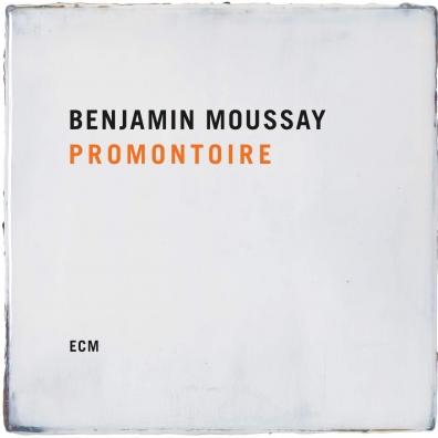 Benjamin Moussay: Promontoire