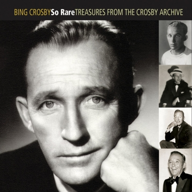 Bing Crosby (Бинг Кросби): So Rare: Treasuses From The Crosby Archive
