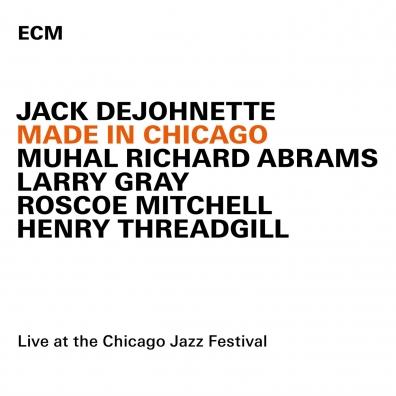 Jack DeJohnette (Деджонетт Джек): Jack Dejohnette: Made In Chicago