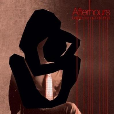 Afterhours: Ballate Per Piccole Iene