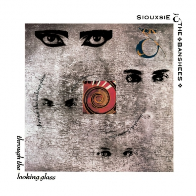 Siouxsie And The Banshees (Сьюзи и Банши): Through The Looking Glass