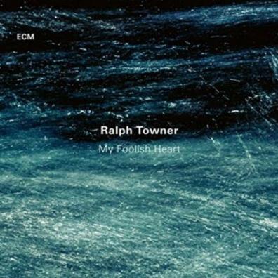 Ralph Towner: Ralph Towner: My Foolish Heart